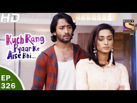 Kuch Rang Pyar Ke Aise Bhi - कुछ रंग प्यार के ऐसे भी - Ep 326 - 30th May, 2017