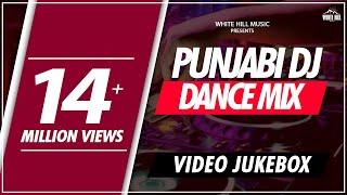 Punjabi DJ Dance Mix | Video Jukebox | White Hill Music