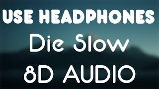 Lil Durk   Die Slow Ft. 21 Savage (8D AUDIO)