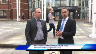Ceylon's GOODF Trial at NOTTINGHAM MAGISTRATES DISCHARGED !