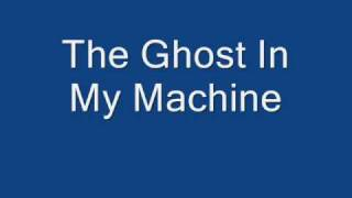 Ghost In My Machine