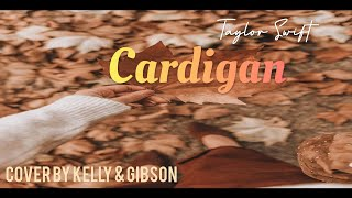Cardigan-Taylor Swift(cover by Kelly&Gibson)lirik