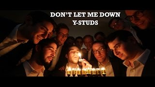 Y-Studs - Don't Let Me Down - Hanukkah [Official Video]