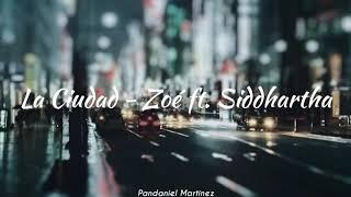 La Ciudad (letra) (Cap. 6)   Zoé Ft. Siddhartha