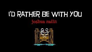 I'd rather be with you ( with lyrics ) ~ Joshua Radin