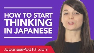 Stop Translating in Your Head and Start Thinking in Japanese!