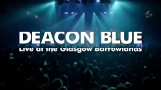 "Deacon Blue ""Live At The Glasgow Barrowlands"" (Trailer)"