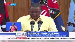 Rais atangaza marufuku ya kutotoka na kuingia Nairobi kwa siku 21 mtawalia