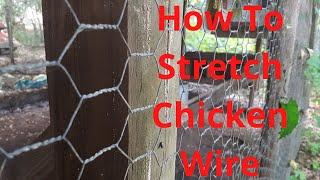How To Stretch Chicken Wire