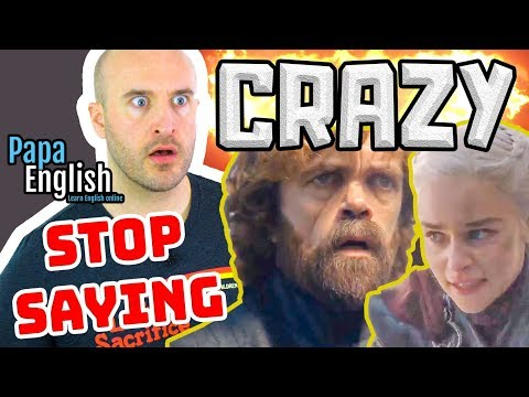 "STOP SAYING ""Crazy"" - Improve your English vocabulary"