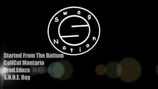 CaliCal Montario-Started From The Bottom (Remix)