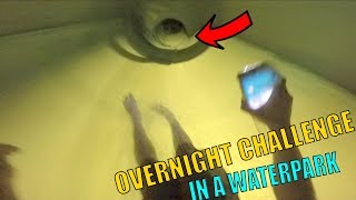 OVERNIGHT CHALLENGE IN CRAZY WATERPARK!
