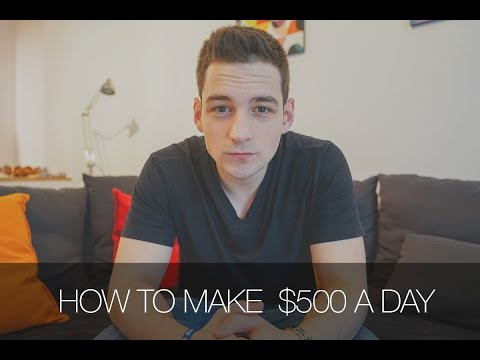 How To Make $500 A Day – How To Make Money Online | Tutorial 2017