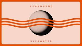 Hookworms - Ullswater (Official Audio)