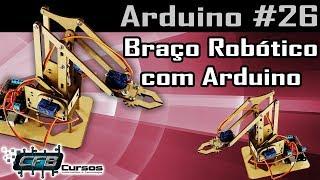 Braço Robótico Com Arduino - Curso De Arduino #26