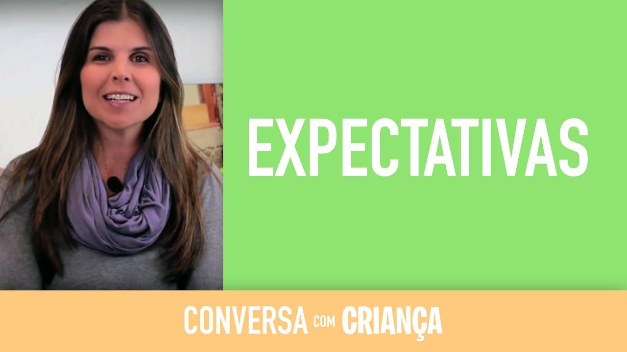 Expectativas | Conversa com Criança