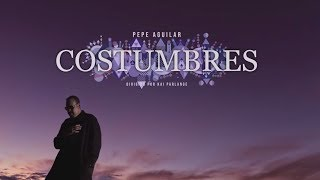 Pepe Aguilar   Costumbres (Video Oficial)
