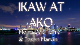 Ikaw At Ako Lyrics   Moira Dela Torre And Jason Marvin
