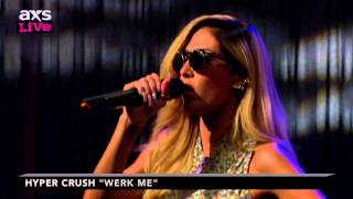 "Hyper Crush Performs ""Werk Me"" on AXS Live"