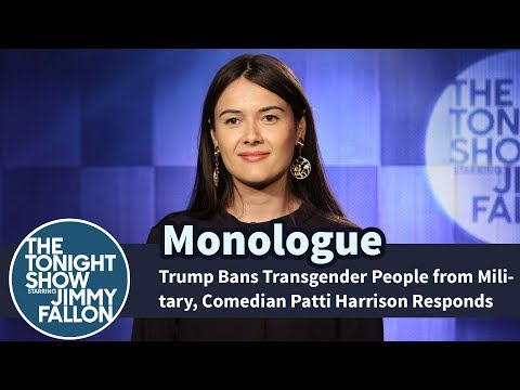 Trump Bans Transgender People from Military, Comedian Patti Harrison Responds - Monologue