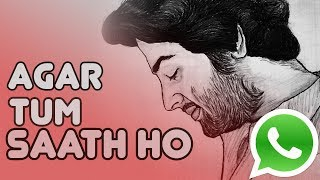 Agar tum saath ho - Best lines | Whatsapp status | Arijit Singh