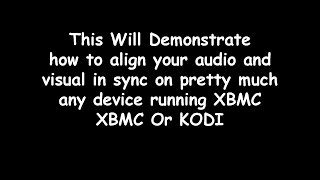 Demonstration how to sync audio and video in Kodi XBMC Or SPMC