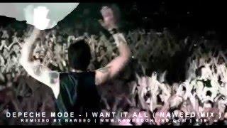 Depeche Mode - I Want It All ( Naweed Mix )