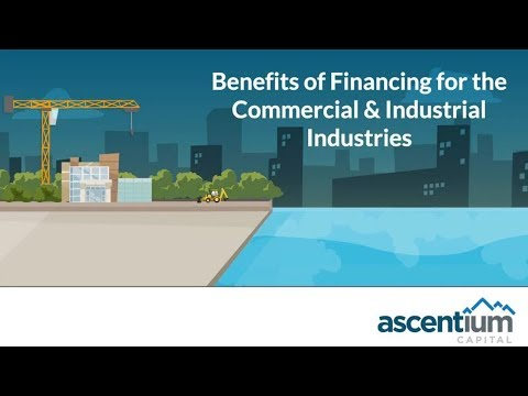 The Benefits of Commercial & Industrial Financing Video