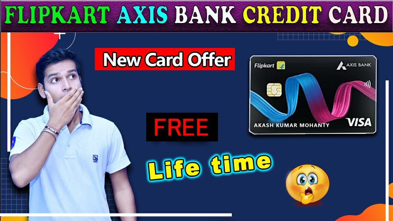 Flipkart Axis Bank Credit Card brand-new deal|Life time Free card|Apply Now thumbnail