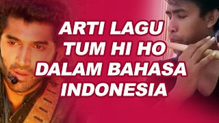 Gambar cover Tum Hi Ho Lirik dan Arti Dalam Bahasa Indonesia (lagu ini booming lagi karena Fildan)
