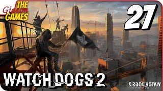 WATCH DOGS 2 ➤ Прохождение #27 ➤ P@cπuC@Jl_M0cT