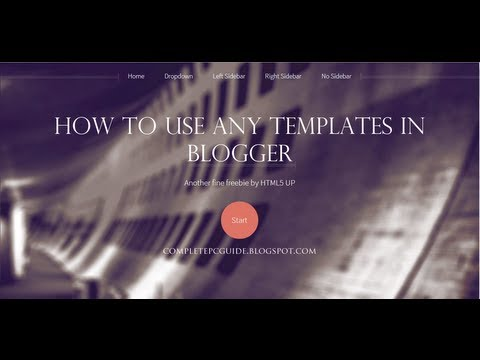 How To Use HTML 5 Or Any Other Template On Blogger ?