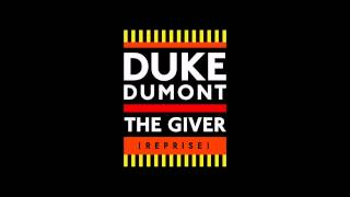 Duke Dumont   The Giver (Reprise) (audio)