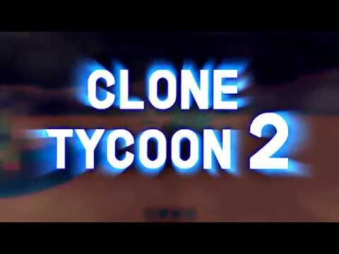 Clone Tycoon 2 - Roblox