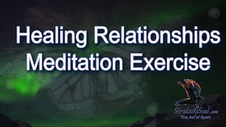Healing Relationships Meditation Exercise