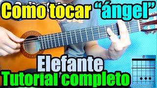 """Como tocar """"Ángel"""" de Elefante en guitarra acustica (Tutorial)"""