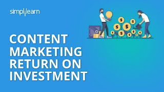 Content Marketing ROI | Content Marketing Tutorial | Simplilearn
