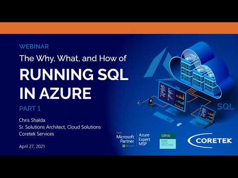 The Why, What, and How of Running SQL in Azure: Part 1