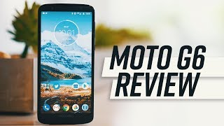 The Best Budget Phone of 2018 - Motorola Moto G6 Review