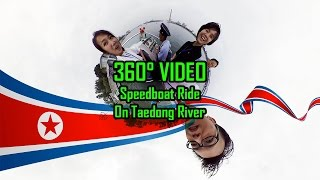 360 Video - Speedboat Ride on Taedong River