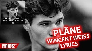 Pläne LYRICS   Wincent Weiss   Lyric & Songtext   Aus Dem Album Irgendwie Anders