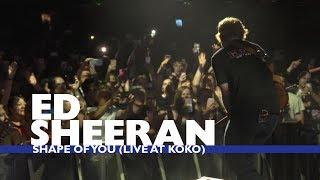 Ed Sheeran  Shape Of You Live At Capital Up Close