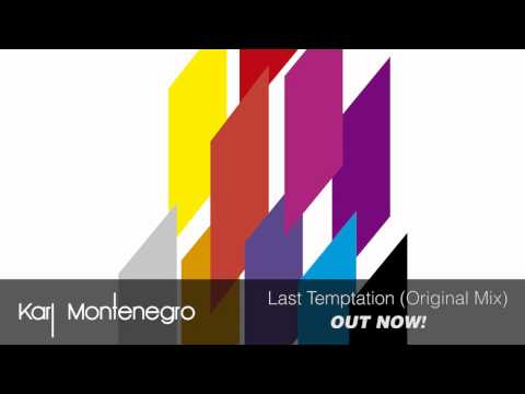 Karl Montenegro - Last Temptation (Original Mix) [OUT NOW]