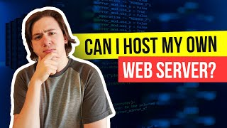 👉 Can I Host My Own Web Server?