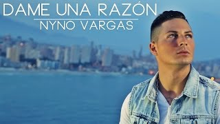 Nyno Vargas   Dame Una Razón (Videoclip Oficial)