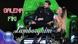 GALENA & FIKI   LAMBORGHINI  Галена и Фики   Ламборгини,  2019