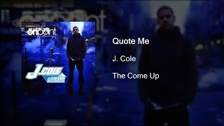 J. Cole - Quote Me Lyrics (The Come Up)