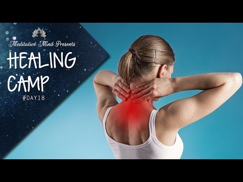 Video Heal Neck & Cervical Pain | Guided Meditation | Healing Camp 2016 | Day 18