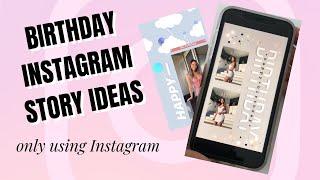 Happy Birthday Instagram Story - *AESTHETIC AND UNIQUE*