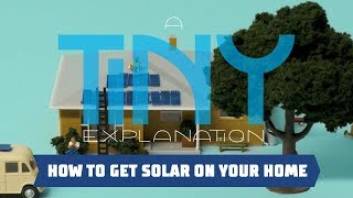 How To Get Solar On Your Home - A Tiny Explanation